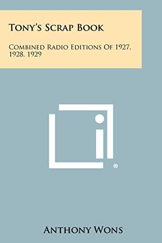 9781258359973: Tony's Scrap Book: Combined Radio Editions Of 1927, 1928, 1929