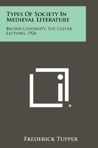 9781258361341: Types Of Society In Medieval Literature: Brown University, The Colver Lectures, 1926