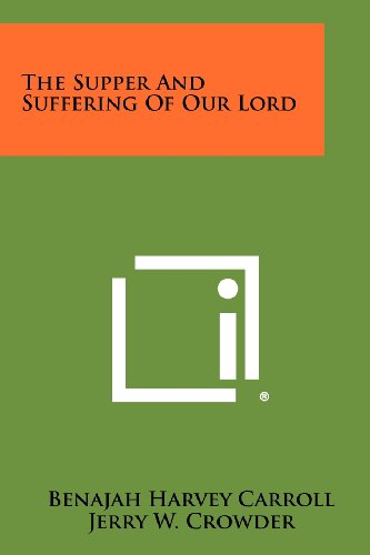 9781258361839: The Supper and Suffering of Our Lord