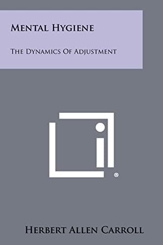 9781258363888: Mental Hygiene: The Dynamics of Adjustment