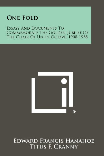 9781258364397: One Fold: Essays and Documents to Commemorate the Golden Jubilee of the Chair of Unity Octave, 1908-1958