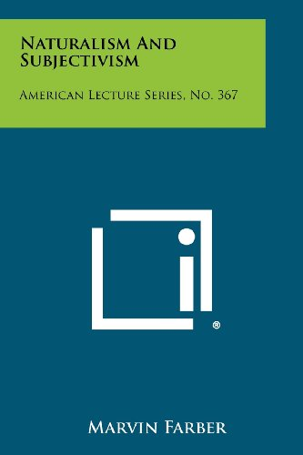9781258364472: Naturalism And Subjectivism: American Lecture Series, No. 367