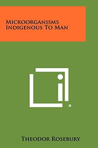 9781258364748: Microorganisms Indigenous To Man