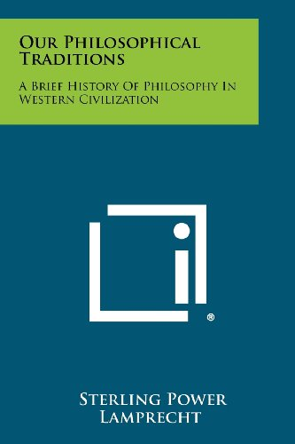 9781258364953: Our Philosophical Traditions: A Brief History of Philosophy in Western Civilization