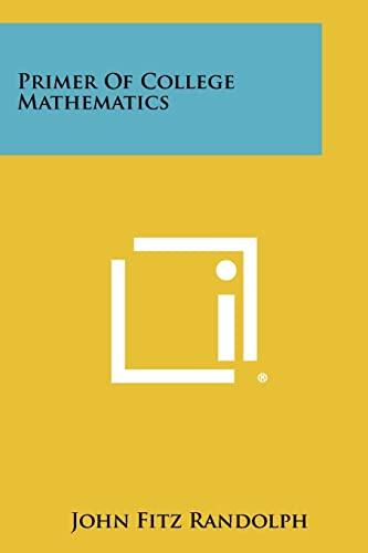 9781258365028: Primer of College Mathematics