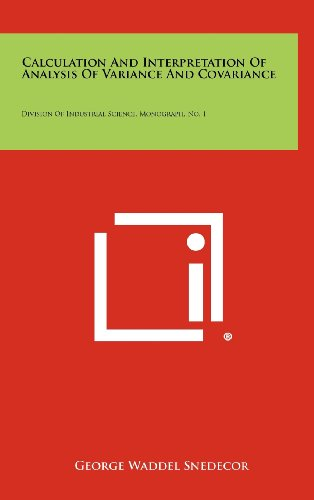 9781258367893: Calculation and Interpretation of Analysis of Variance and Covariance: Division of Industrial Science, Monograph, No. 1