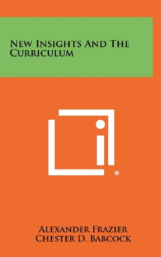New Insights and the Curriculum: Literary Licensing, LLC