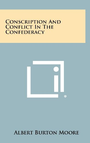 9781258369415: Conscription and Conflict in the Confederacy