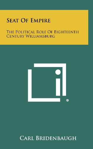 9781258369972: Seat of Empire: The Political Role of Eighteenth Century Williamsburg