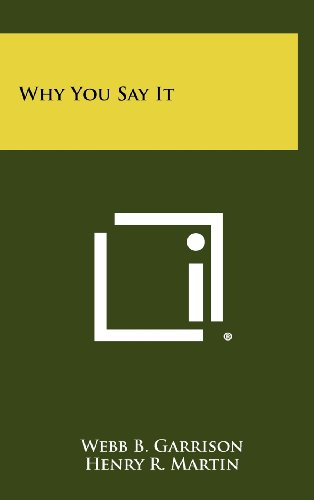 Why You Say It (9781258373542) by Webb B. Garrison