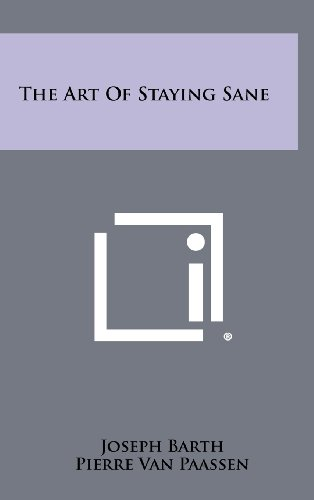 9781258374136: The Art of Staying Sane