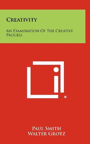 9781258374730: Creativity: An Examination of the Creative Process