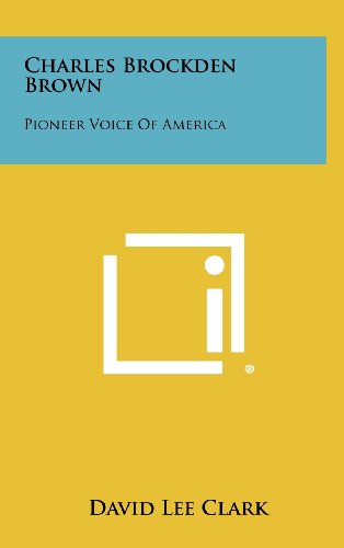 9781258375980: Charles Brockden Brown: Pioneer Voice of America