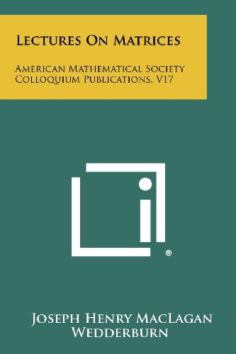 Lectures on Matrices: American Mathematical Society Colloquium Publications, V17: Joseph Henry ...