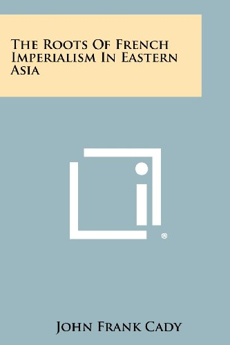 9781258384159: The Roots Of French Imperialism In Eastern Asia