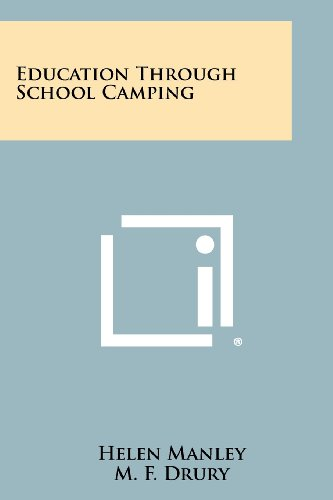 Education Through School Camping: Manley, Helen; Drury,