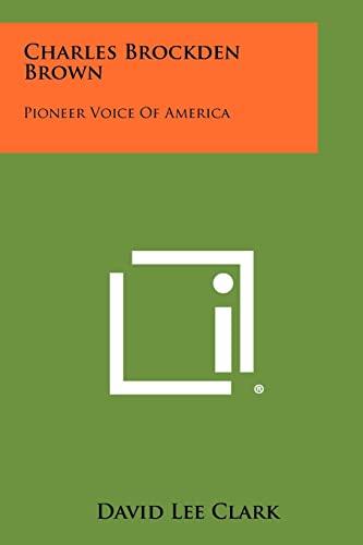 9781258384838: Charles Brockden Brown: Pioneer Voice Of America
