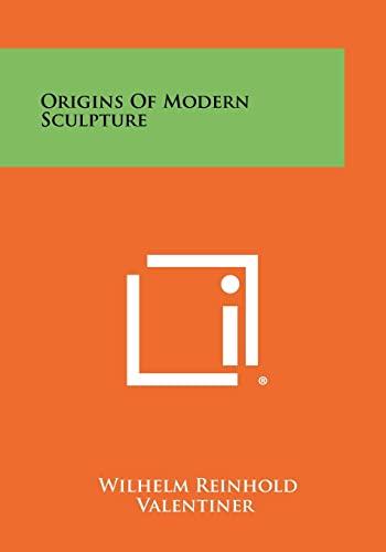 9781258387136: Origins Of Modern Sculpture