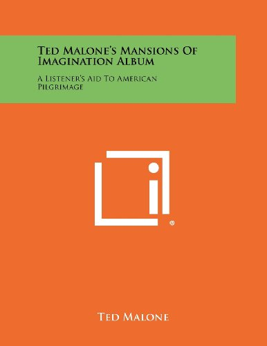9781258387440: Ted Malone's Mansions of Imagination Album: A Listener's Aid to American Pilgrimage