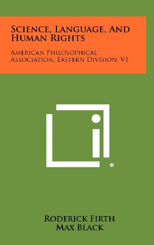 Science, Language, and Human Rights: American Philosophical Association, Eastern Division, V1 (1258387883) by Roderick Firth; Max Black; Ernest Nagel