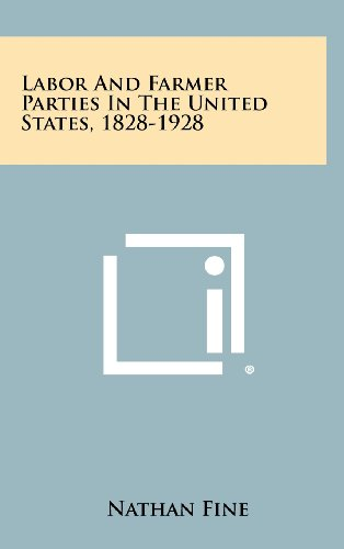 9781258388218: Labor And Farmer Parties In The United States, 1828-1928