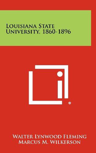 Louisiana State University, 1860-1896 (Hardback): Walter Lynwood Fleming
