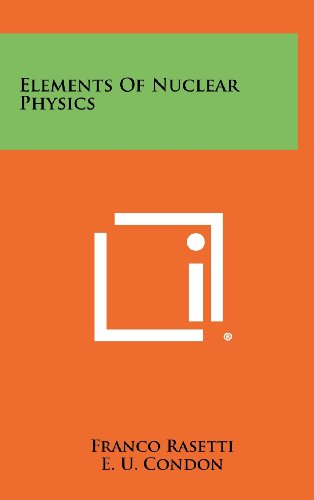 9781258391201: Elements Of Nuclear Physics