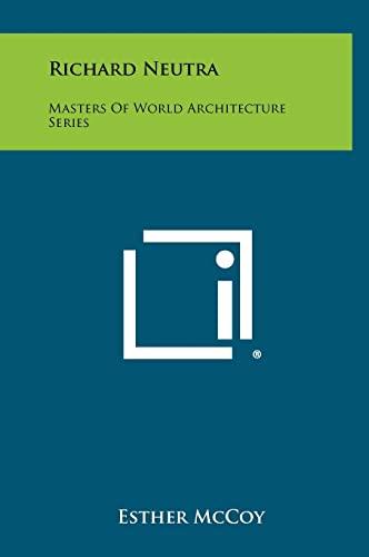 9781258391683: Richard Neutra: Masters Of World Architecture Series