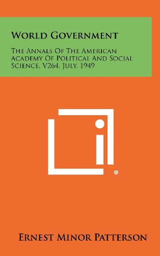 9781258392154: World Government: The Annals of the American Academy of Political and Social Science, V264, July, 1949