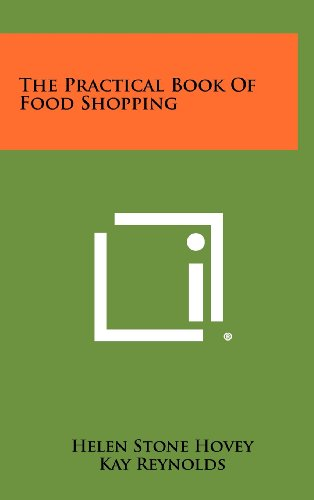 The Practical Book of Food Shopping (1258393123) by Hovey, Helen Stone; Reynolds, Kay