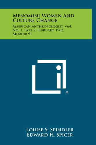 9781258393502: Menomini Women and Culture Change: American Anthropologist, V64, No. 1, Part 2, February, 1962, Memoir 91
