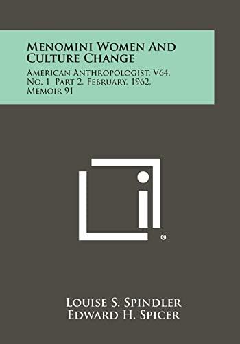 9781258395216: Menomini Women and Culture Change: American Anthropologist, V64, No. 1, Part 2, February, 1962, Memoir 91