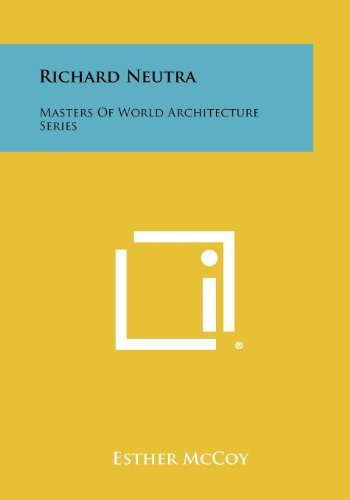 9781258395285: Richard Neutra: Masters of World Architecture Series