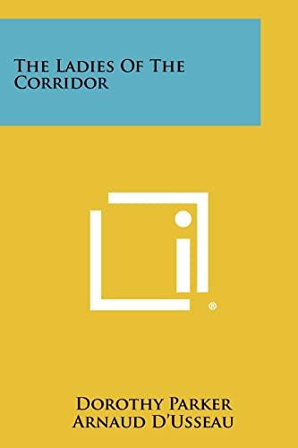 9781258395452: The Ladies of the Corridor
