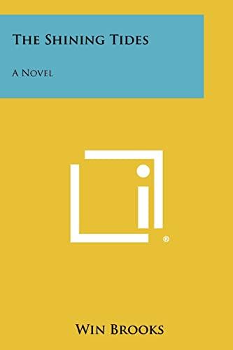 9781258397869: The Shining Tides: A Novel