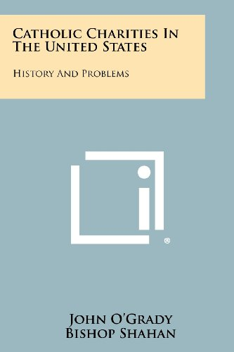 Catholic Charities in the United States: History and Problems (9781258399535) by O'Grady, John
