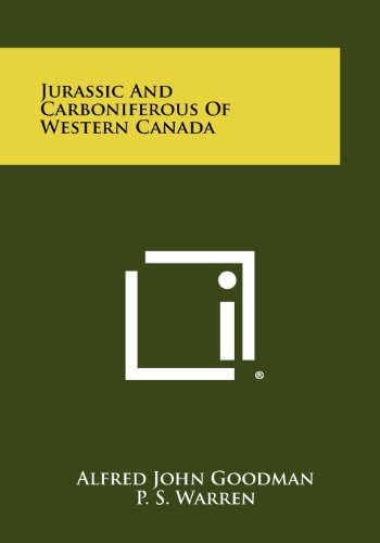 Jurassic and Carboniferous of Western Canada: Literary Licensing, LLC