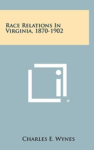 9781258401474: Race Relations in Virginia, 1870-1902