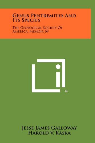 9781258404611: Genus Pentremites and Its Species: The Geological Society of America, Memoir 69