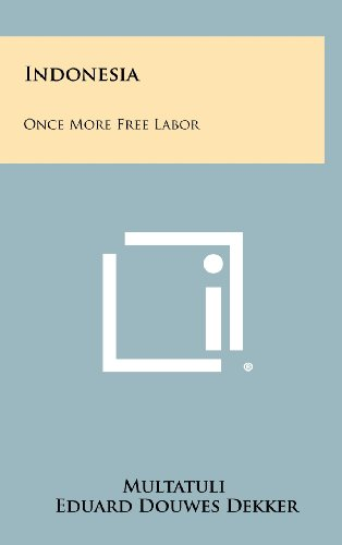 9781258404697: Indonesia: Once More Free Labor