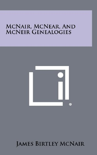 9781258404871: McNair, McNear, And McNeir Genealogies