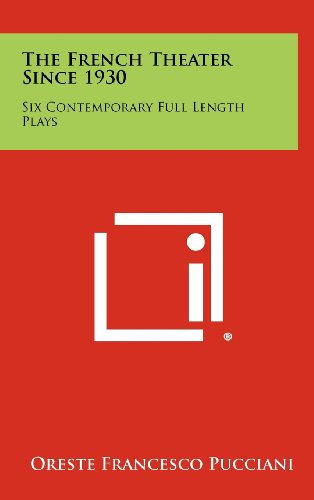 9781258405182: The French Theater Since 1930: Six Contemporary Full Length Plays