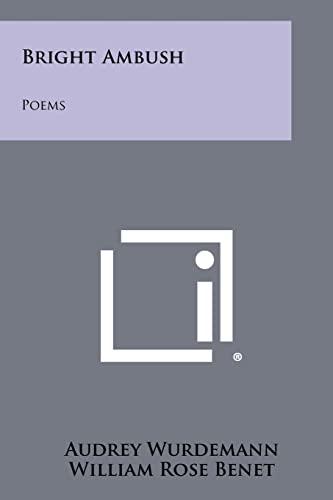 Bright Ambush: Poems: Wurdemann, Audrey; Benet,