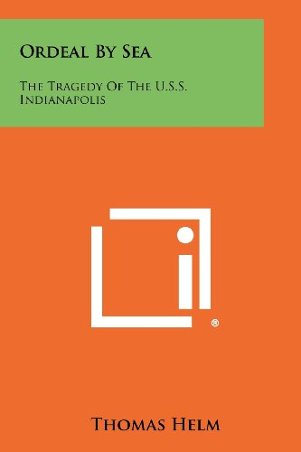 9781258409326: Ordeal By Sea: The Tragedy Of The U.S.S. Indianapolis
