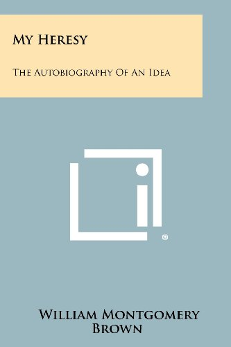 9781258409562: My Heresy: The Autobiography of an Idea