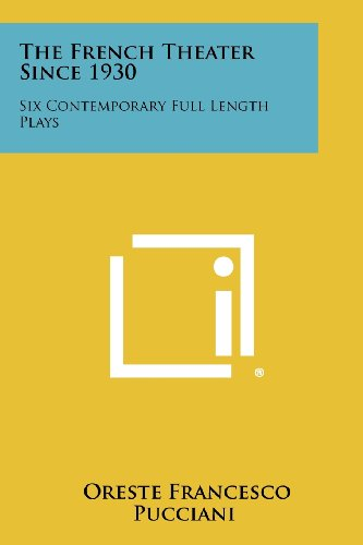 9781258410674: The French Theater Since 1930: Six Contemporary Full Length Plays