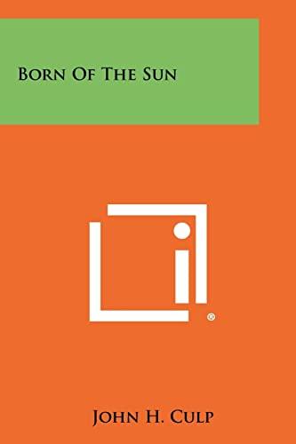9781258410766: Born Of The Sun