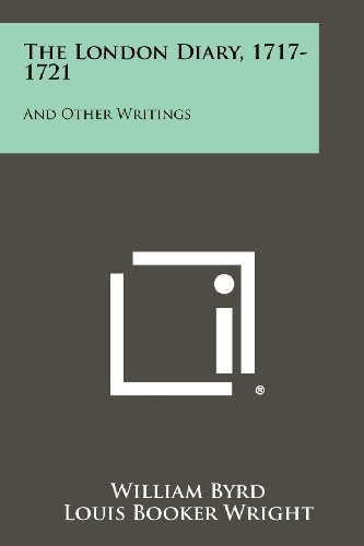 9781258411411: The London Diary, 1717-1721: And Other Writings