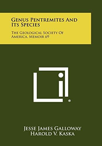 Genus Pentremites and Its Species: The Geological Society of America, Memoir 69: Jesse James ...