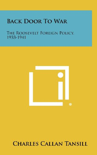 9781258413132: Back Door To War: The Roosevelt Foreign Policy, 1933-1941